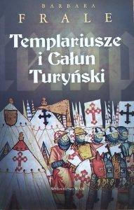 Barbara Frale • Templariusze i Całun Turyński
