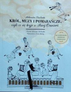 Aleksandra Pawlińska • Król, muzy i pomarańcze, czyli co się kryje w Starej Oranżerii