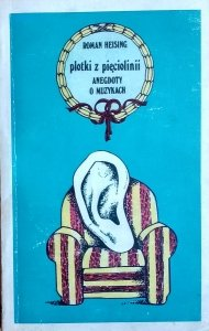 Roman Heising • Plotki z pięciolinii. Anegdoty o muzykach