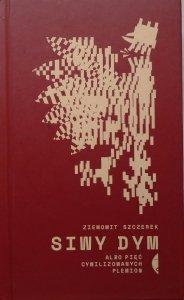 Ziemowit Szczerek • Siwy dym albo pięć cywilizowanych plemion