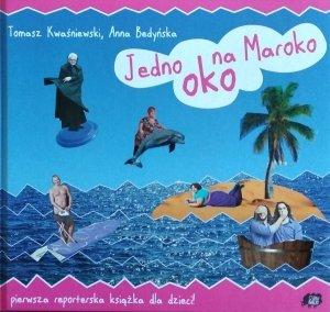 Tomasz Kwaśniewski • Jedno oko na Maroko
