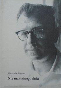 Aleksander Ziemny • Nie ma sądnego dnia