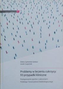 Elektra Szymańska-Garbacz, Leszek Czupryniak • Problemy w leczeniu cukrzycy: 93 przypadki kliniczne