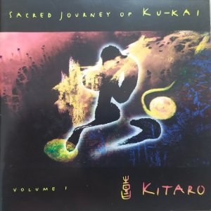 Kitaro • Sacred Journey of Ku-Kai, Volume 1 • CD