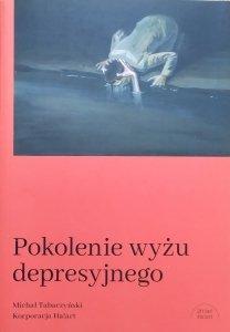 Michał Tabaczyński • Pokolenie wyżu depresyjnego