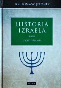 Tomasz Jelonek • Historia Izraela. Początki Izraela