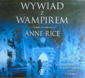 Anne Rice • Wywiad z wampirem [audiobook]