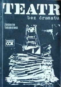 Zbigniew Taranienko • Teatr bez dramatu