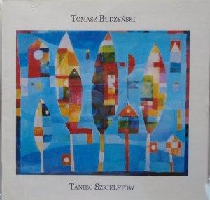 Tomasz Budzyński • Taniec szkieletów • CD