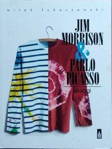 Witek Łukaszewski • Jim Morrison & Pablo Picasso. Dialogi