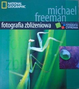 Michael Freeman • Profesjonalna fotografia cyfrowa. Fotografia zbliżeniowa