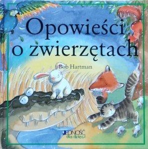 Bob Hartman • Opowieści o zwierzętach