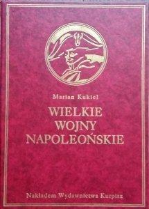 Marian Kukiel • Wielkie wojny napoleońskie