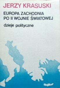 Jerzy Krasuski • Europa Zachodnia po II Wojnie Światowej. Dzieje polityczne