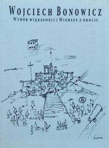 Wojciech Bonowicz • Wybór większości i wiersze z okolic