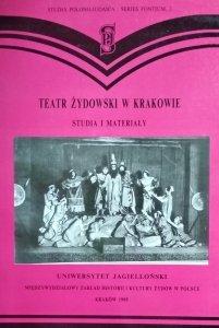 Jan Michalik • Teatr żydowski w Krakowie. Studia i materiały