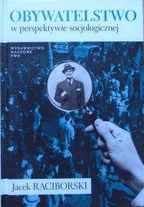 Jacek Raciborski • Obywatelstwo w perspektywie socjologicznej