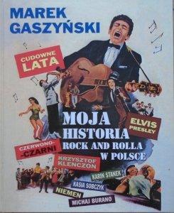 Marek Gaszyński • Cudowne lata. Moja historia Rock and Rolla w Polsce