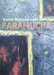 Karol Maliszewski • Faramucha [dedykacja autorska]