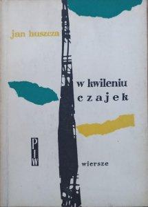 Jan Huszcza • W kwileniu czajek. Wiersze
