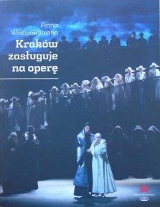 Anna Woźniakowska • Kraków zasługuje na operę