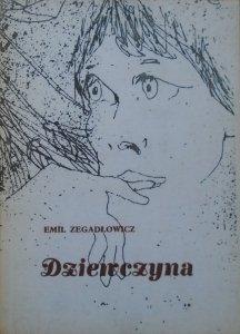 Emil Zegadłowicz • Dziewczyna