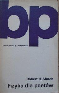 Robert H. March • Fizyka dla poetów