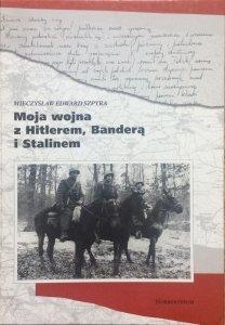 Mieczysław Edward Szpyra • Moja wojna z Hitlerem, Banderą i Stalinem