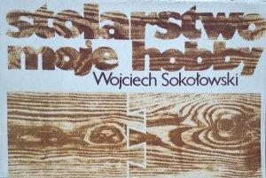 Wojciech Sokołowski • Stolarstwo moje hobby