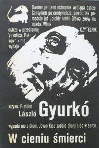 Laszlo Gyurko • W cieniu śmierci