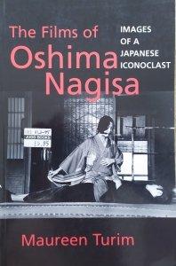 Maureen Turim • The Films of Oshima Nagisa. Images of a Japanese Iconoclast
