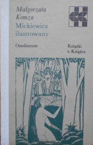 Małgorzata Komza • Mickiewicz ilustrowany [Książki o Książce]