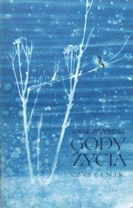 Adolf Dygasiński • Gody życia [Jan Miklaszewski]