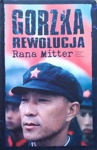 Rana Mitter • Gorzka rewolucja. Zmagania Chin z nowoczesnym światem