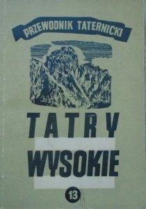 Witold H. Paryski • Tatry wysokie. Przewodnik taternicki część 13