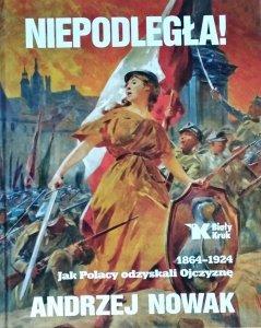 Andrzej Nowak • Niepodległa