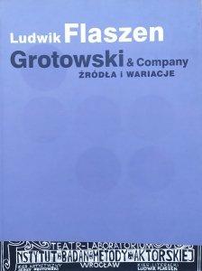 Ludwik Flaszen • Grotowski & Company. Źródła i wariacje