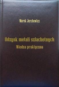 Marek Jerchewicz • Odzysk metali szlachetnych. Wiedza praktyczna