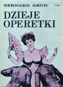 Bernard Grun • Dzieje operetki