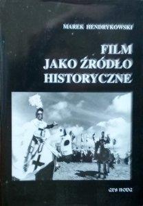 Marek Hendrykowski • Film jako źródło historyczne [dedykacja autorska]