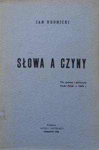 Jan Rudnicki • Słowa a czyny. Tło, geneza i przyczyny klęski Polski w 1939 roku