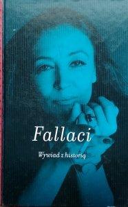 Oriana Fallaci • Wywiad z historią