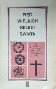 Emma Brunner-Traut • Pięć wielkich religii świata