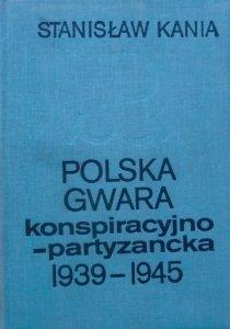 Stanisław Kania • Polska gwara konspiracyjno-partyzancka 1939-1945