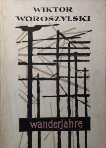 Wiktor Woroszylski • Wanderjahre