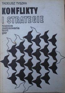 Tadeusz Tyszka • Konflikty i strategie. Niektóre zastosowania teorii gier