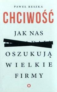 Paweł Reszka • Chciwość. Jak nas oszukują wielkie firmy