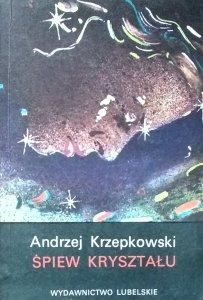 Andrzej Krzepkowski • Śpiew kryształu