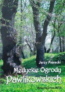 Jerzy Piórecki • Medyckie Ogrody Pawlikowskich