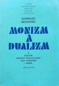Eugeniusz Grodzinski • Monizm a dualizm